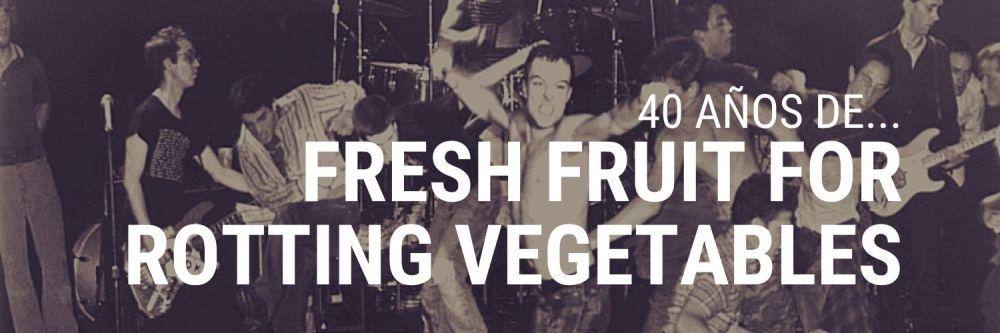 Artículo sobre el disco Fresh Fruit For Rotting Vegetables de Dead Kennedys