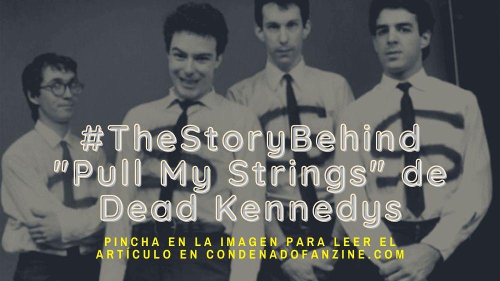 """Artículo sobre """"Pull My Strings"""" de Dead Kennedys publicado en Condenado Fanzine"""