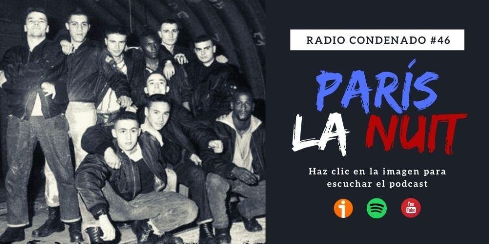 Pincha en la imagen para escuchar Radio Condenado #46 | París La Nuit
