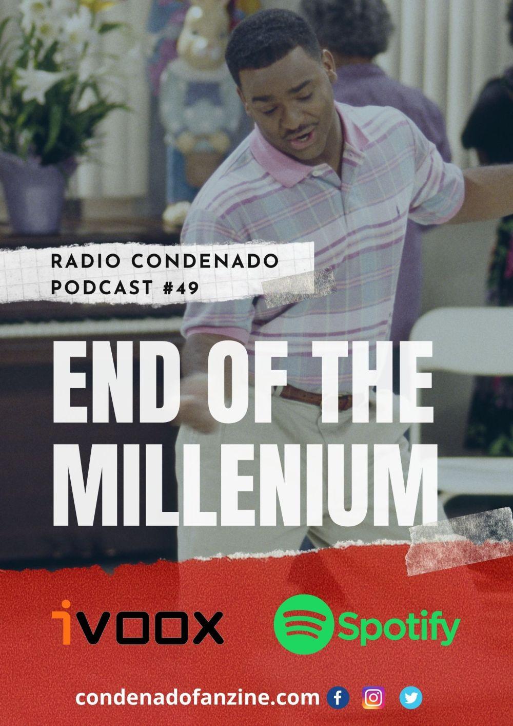 Cartel de Radio Condenado Podcast #49 | End Of The Millenium (1995-2000)
