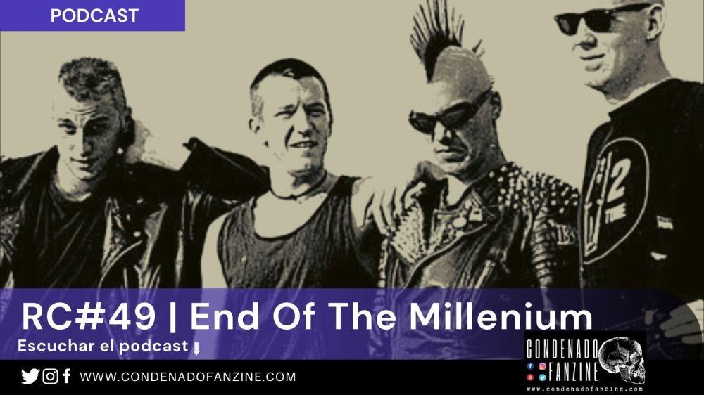 Pincha en la imagen para escuchar Radio Condenado #50 | End Of The Millenium