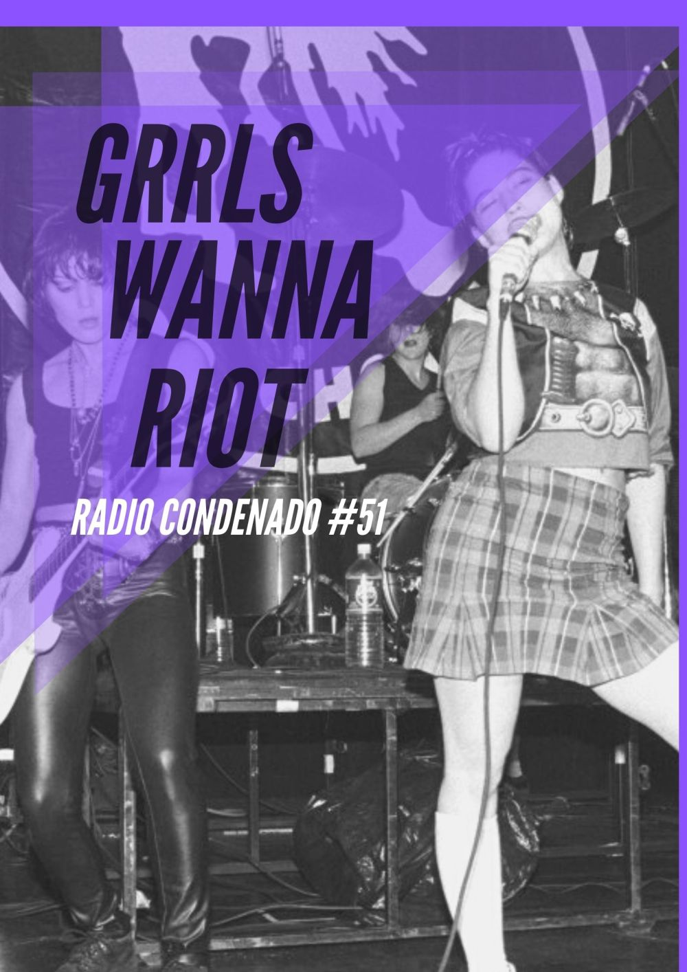 Cartel de Radio Condenado #51 | Grrrls Wanna Riot