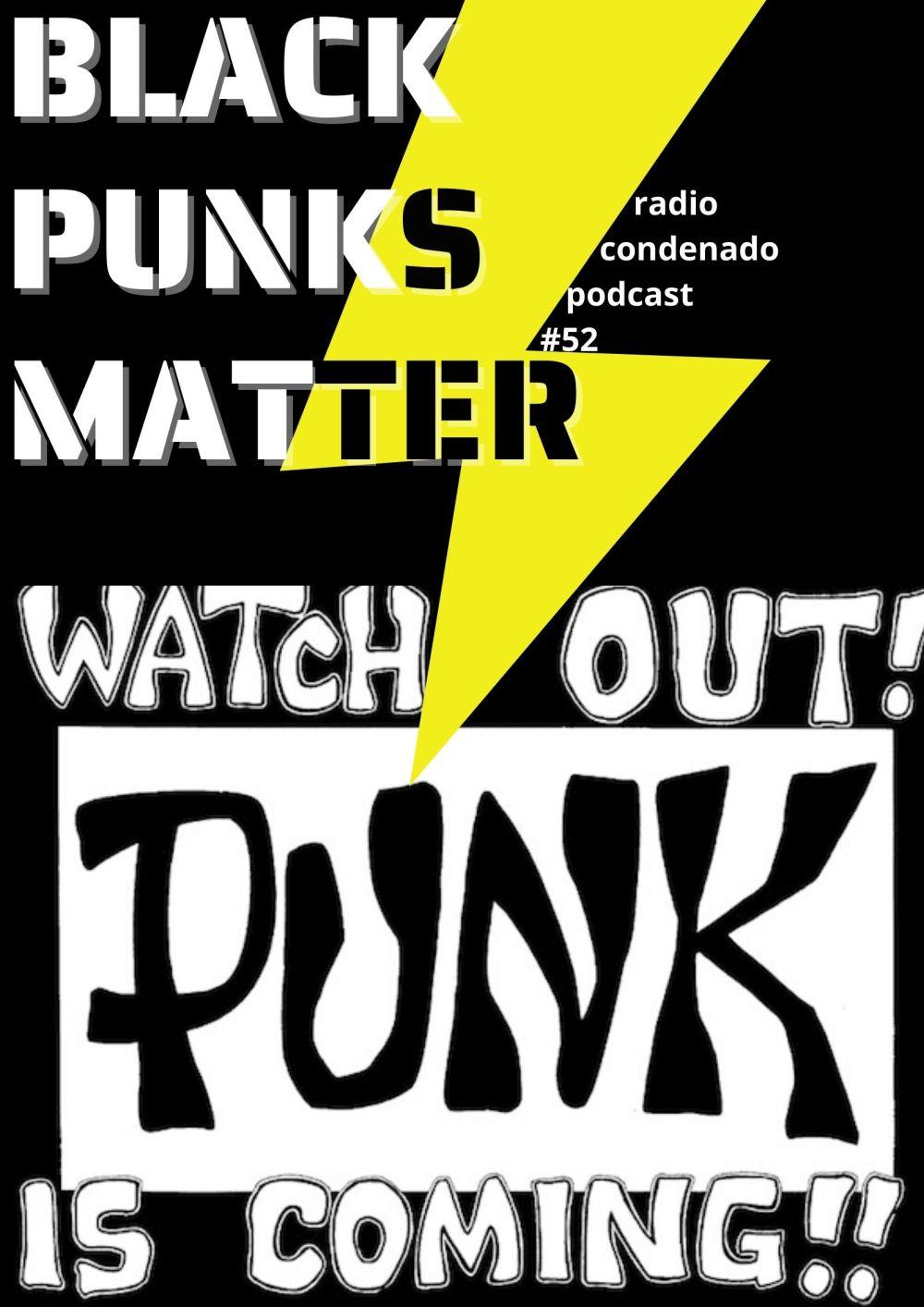 Cartel del podcast de Radio Condenado #52 | Black Punks Matter
