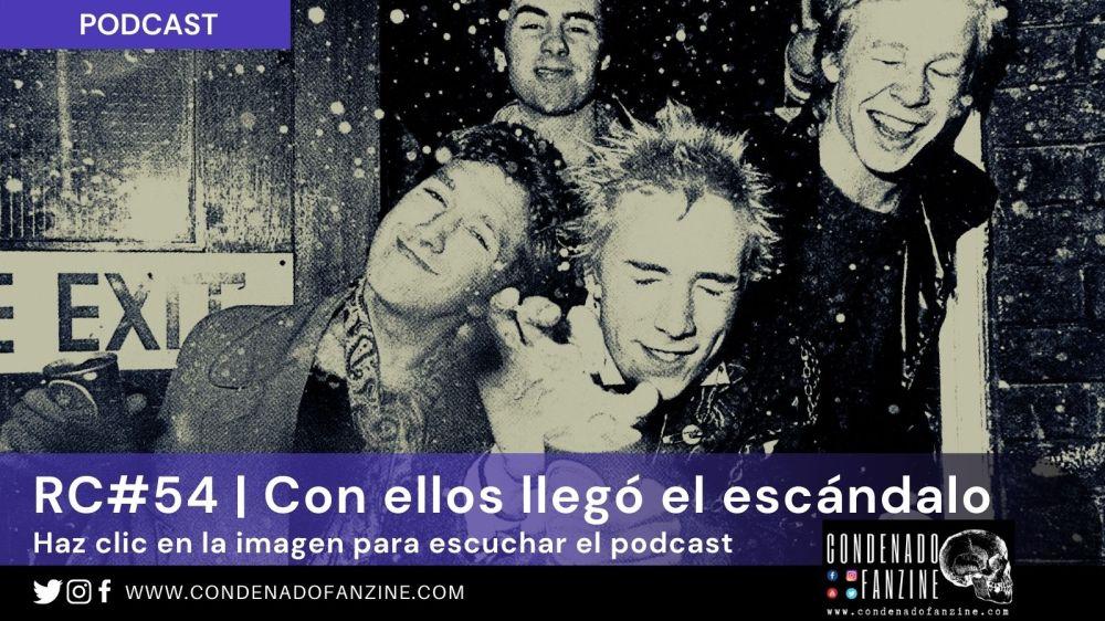 Pincha en la imagen para escuchar el podcast de RC#54 Y con ellos llegó el escándalo... ¡Sex Pistols!