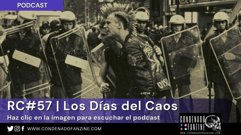 Haz clic en la imagen para escuchar Radio Condenado #57 | Los días del Caos
