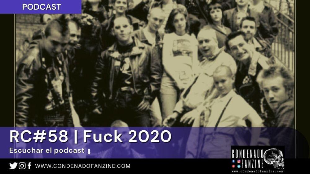 Pincha en la imagen para escuchar Radio Condenado Podcast #58 | Fuck 2020