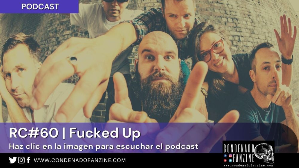 Radio Condenado Podcast #60 | Fucked Up