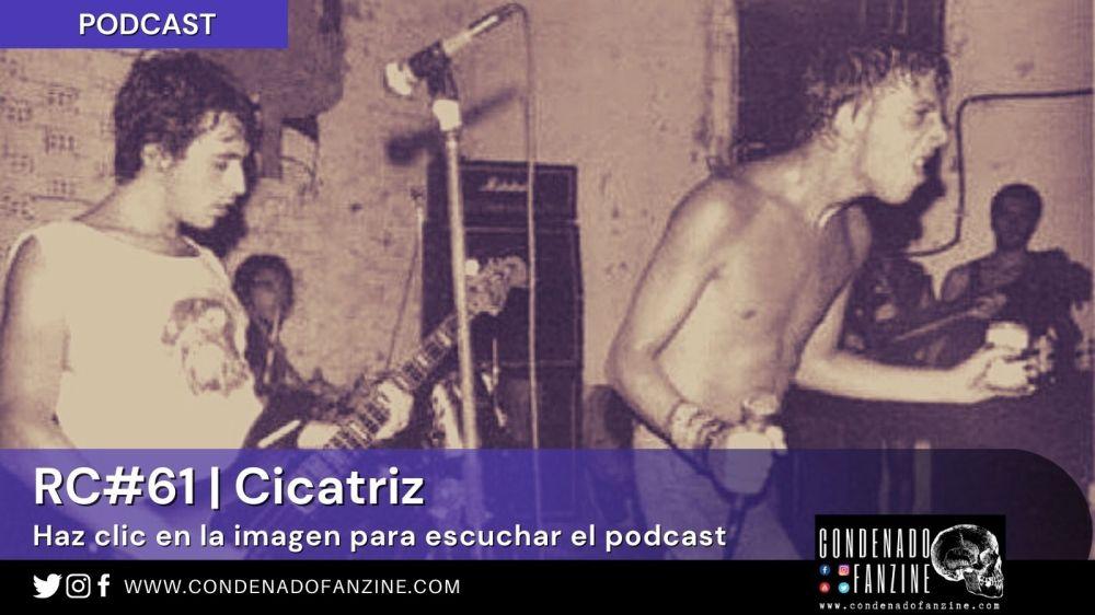 Pincha en esta imagen para escuchar Radio Condenado #61 dedicado a Cicatriz