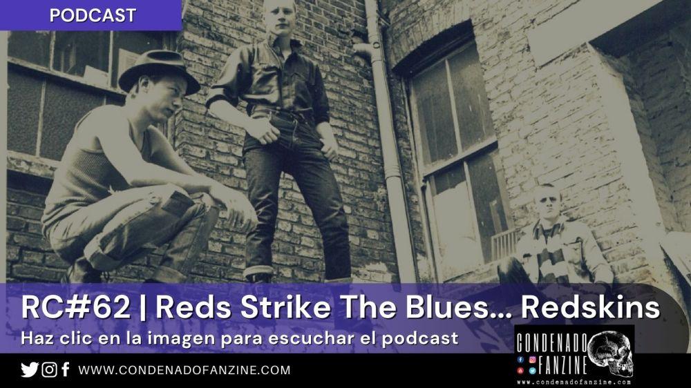 Pincha en la imagen para escuchar Radio Condenado Podcast #62 | Reds Strike the Blues... ¡Redskins!