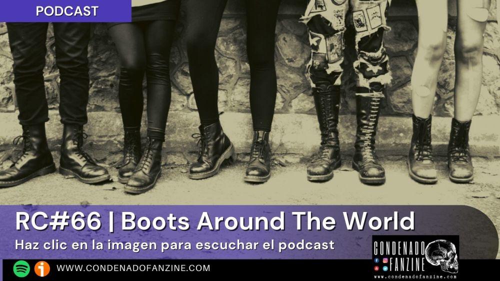 Radio Condenado Podcast #66 | Boots Around The World