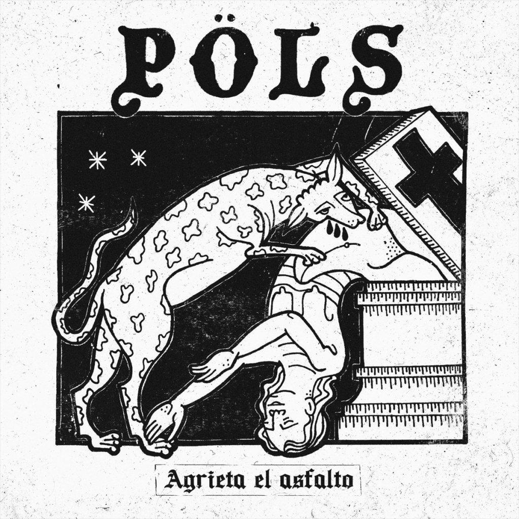 Portada del disco 'Agrieta el asfalto' de Pöls, banda punk de Barcelona (2021)