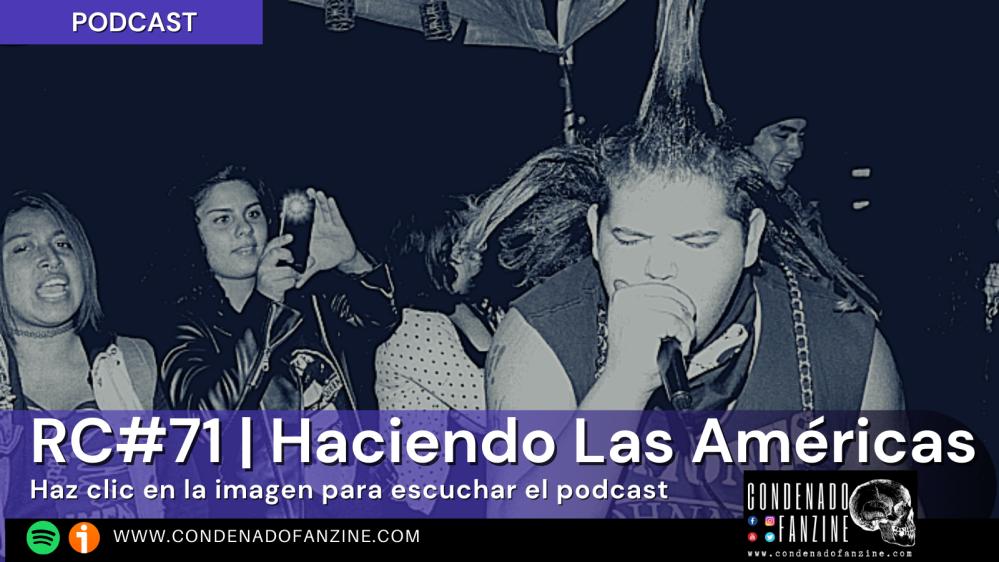Pincha en la imagen para escuchar Radio Condenado Podcast #71 | Haciendo Las Américas