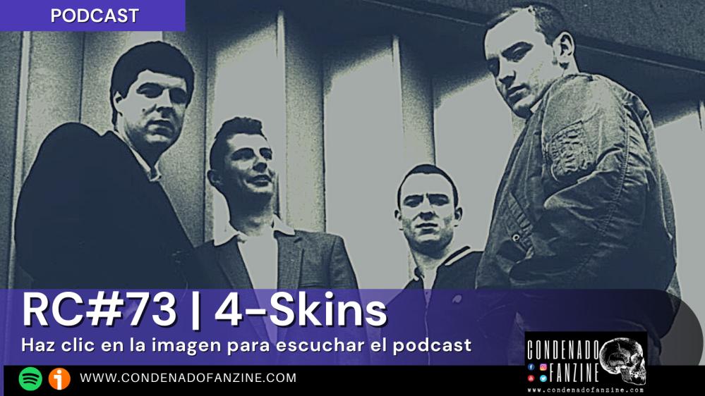 Pincha en la imagen para escuchar el podcast de Radio Condenado #73 | 4-Skins