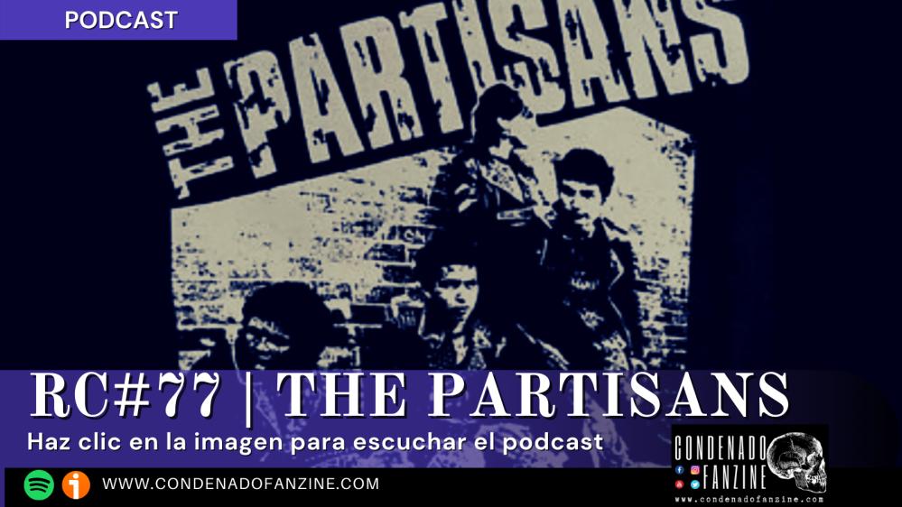 Radio Condenado Podcast #77 | The Partisans