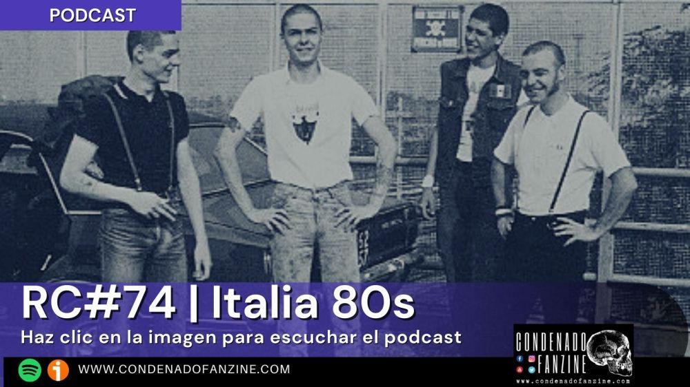 Pincha en la imagen para escuchar Radio Condenado #74 | Italia 80s