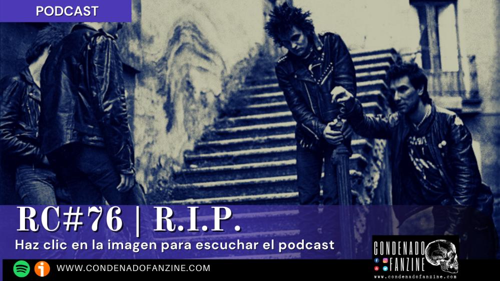 Podcast Radio Condenado #76 | La historia de R.I.P.