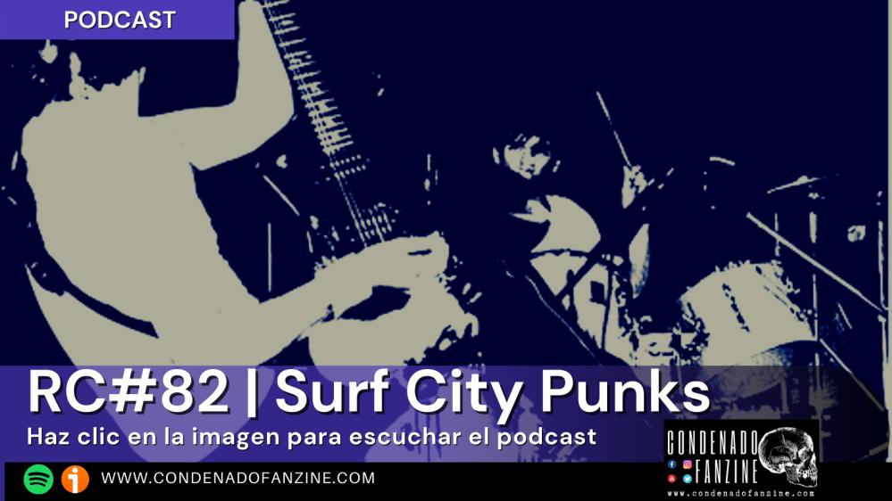 Pincha en la imagen para escuchar Radio Condenado Podcast #82   Surf City Punks