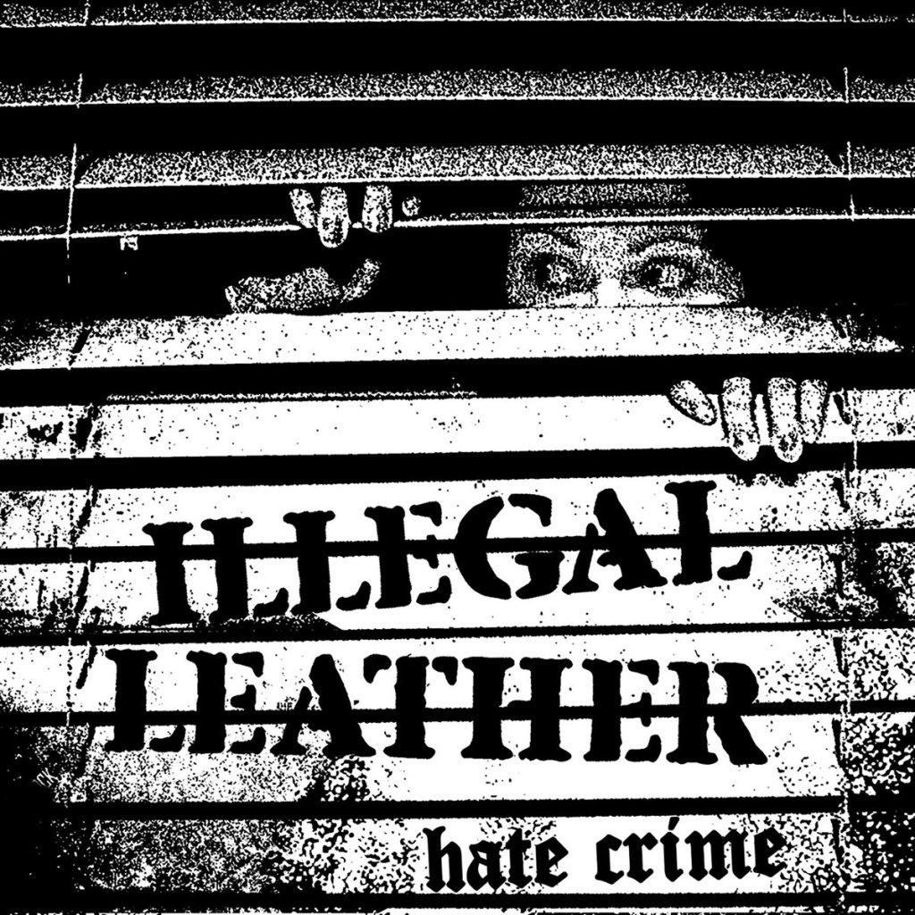 Portada de 'Hate Crime' (No Front Teeth Records, 2021) de Illegal Leather