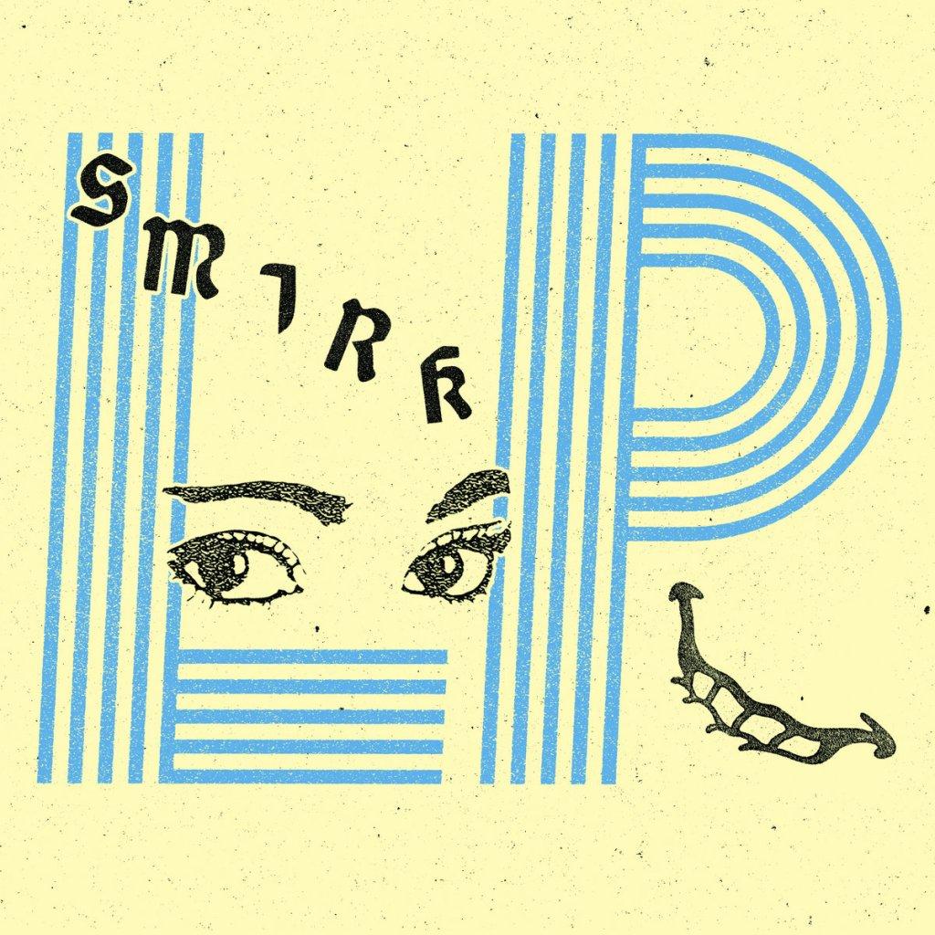 Portada del disco de debut de 'Smirk' que será editado en 2021 por los sellos Total Punk Records (USA) y Static Shock Records (UK/EUR)