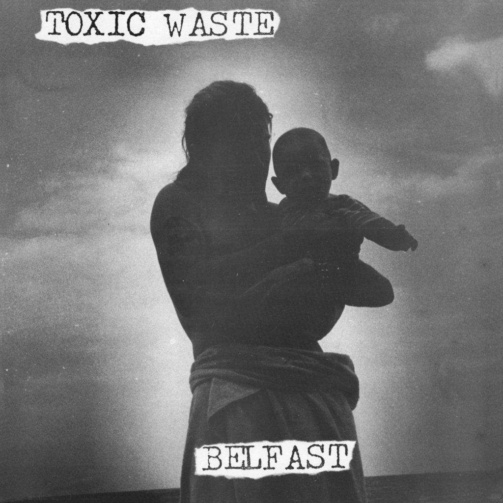 Portada de 'Belfast' de Toxic Waste, reeditado en vinilo en julio de 2021 por Sealed Records