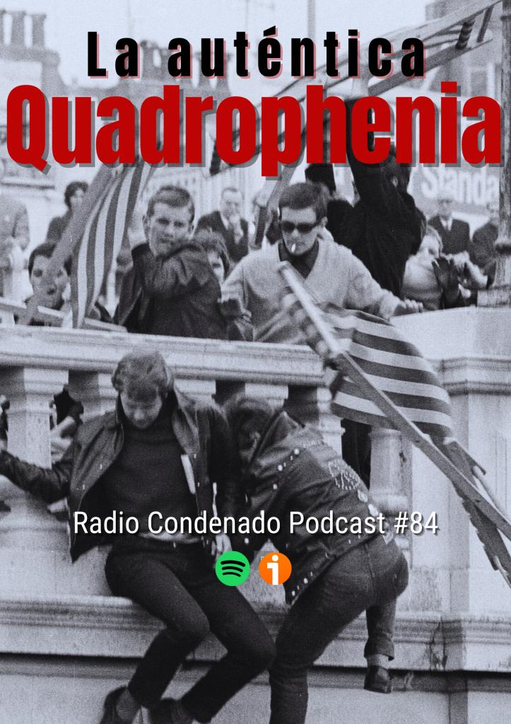 Cartel de Radio Condenado Podcast #84 | La auténtica Quadrophenia