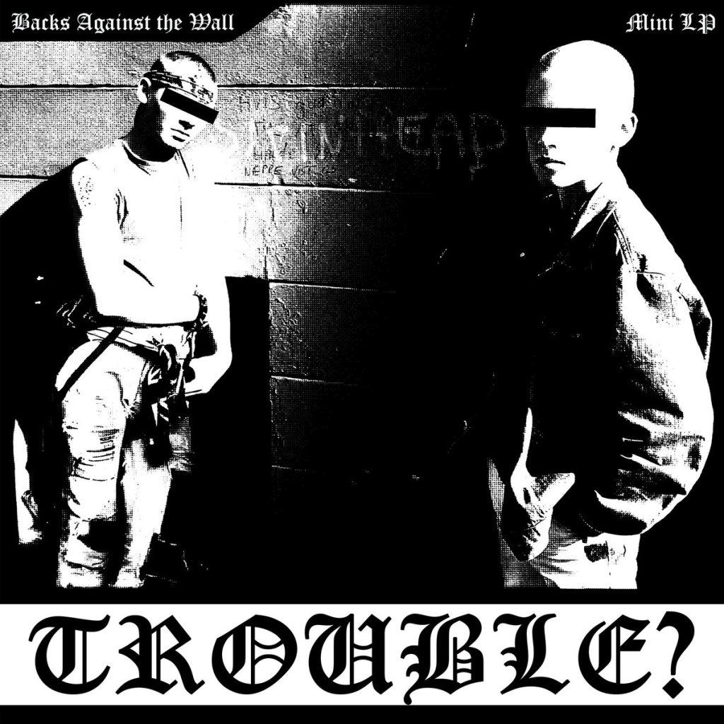 Portada de 'Backs Against The Wall' de Trouble? (Switchlight Records, 2021)