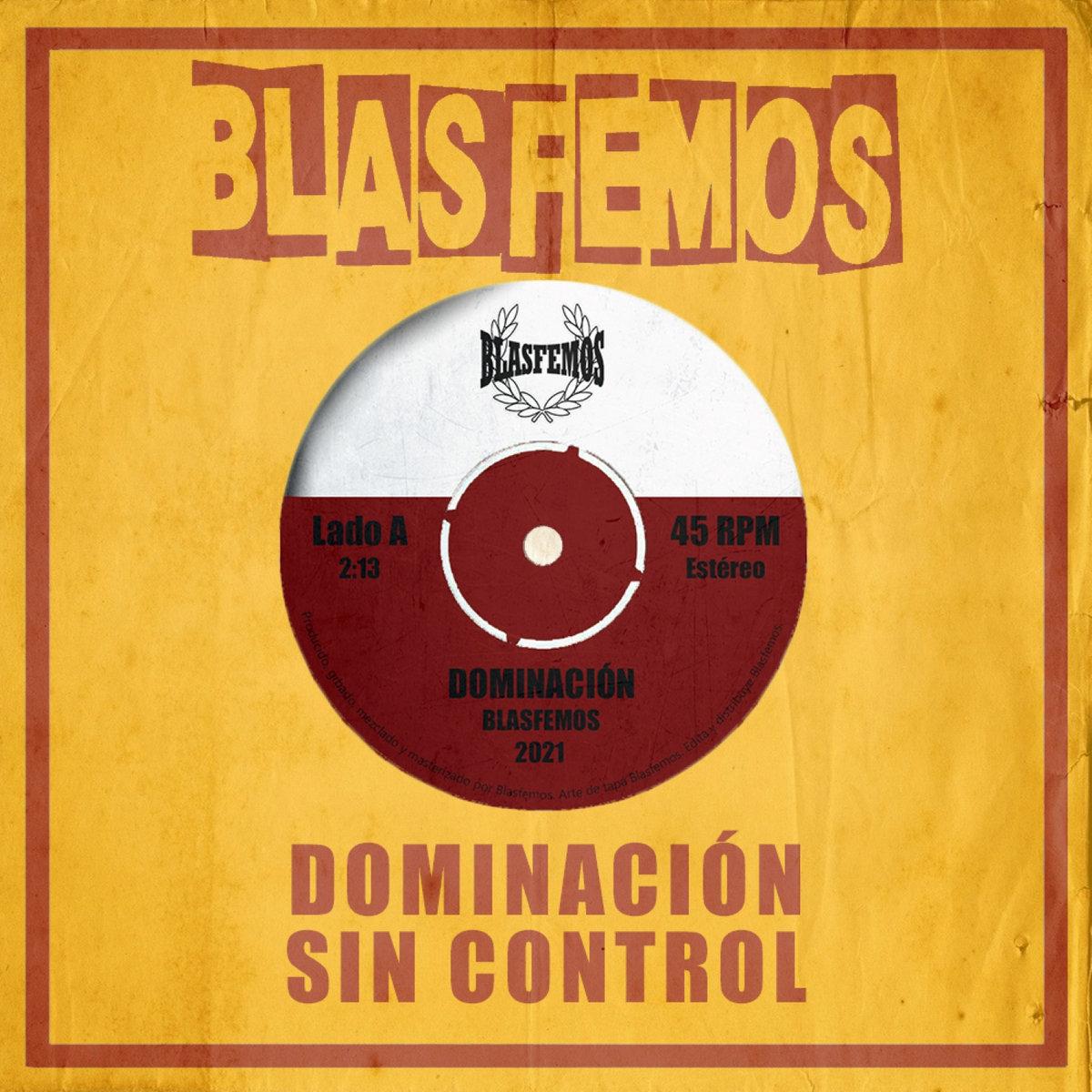"""Single digital de dos canciones, """"Dominación"""" y """"Sin Control"""", de Blasfemos (2021)"""